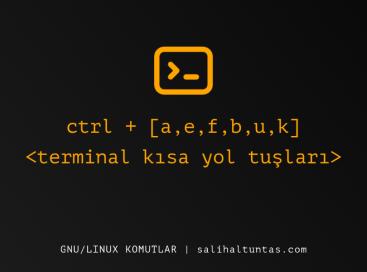 linux terminal kısa yollar