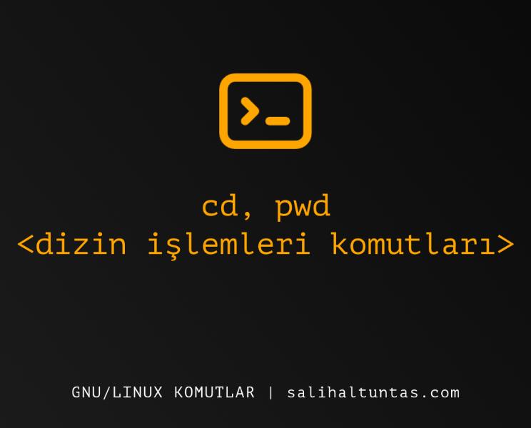 Linux cd ve pwd komutu