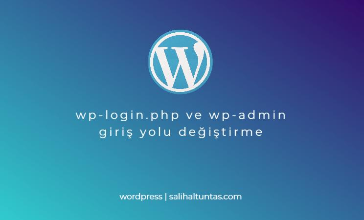 wordpress wp-login wp-admin yolu değiştirme