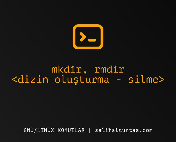 linux dizin oluşturma ve dizin silme