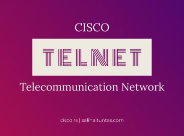 cisco telnet konfigürasyonu